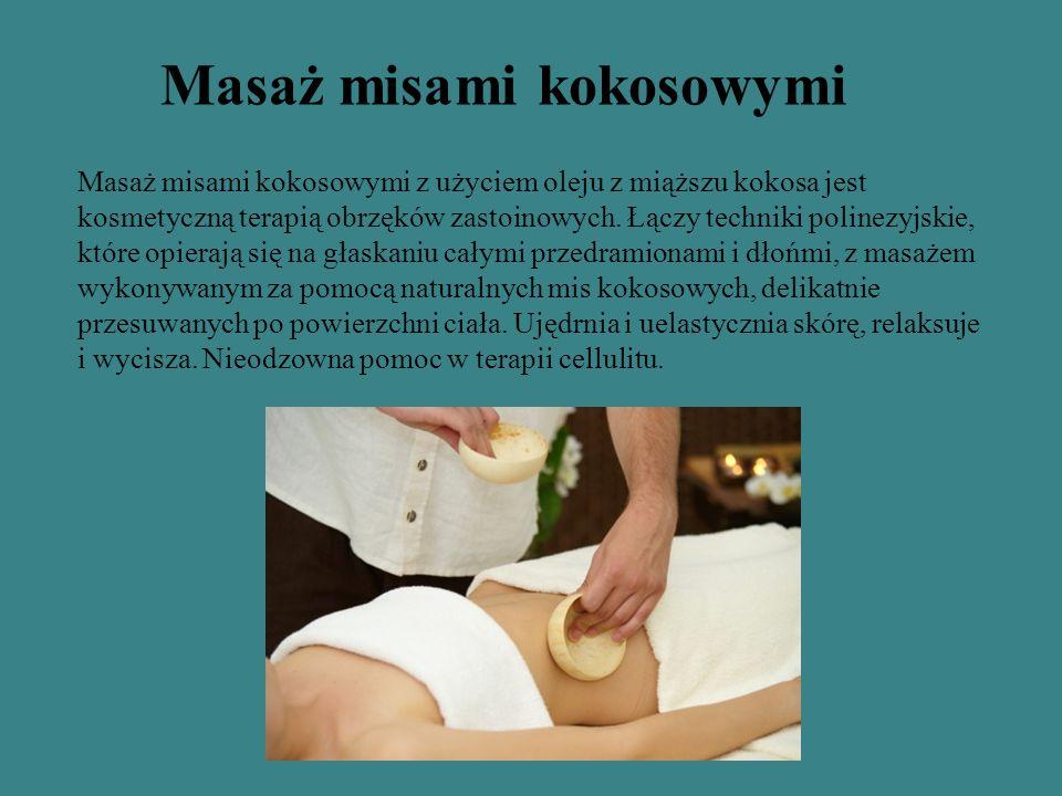 Masaż misami kokosowymi z użyciem oleju z miąższu kokosa jest kosmetyczną terapią obrzęków zastoinowych. Łączy techniki polinezyjskie, które opierają