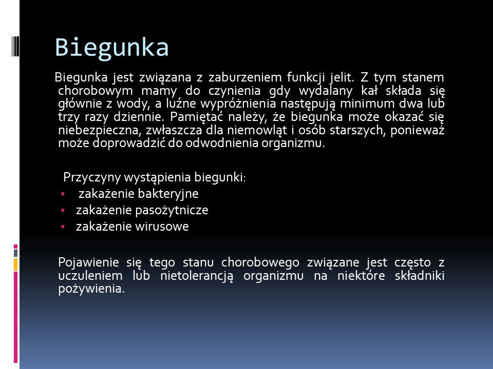 Biegunka Biegunka jest związana z zaburzeniem funkcji jelit.