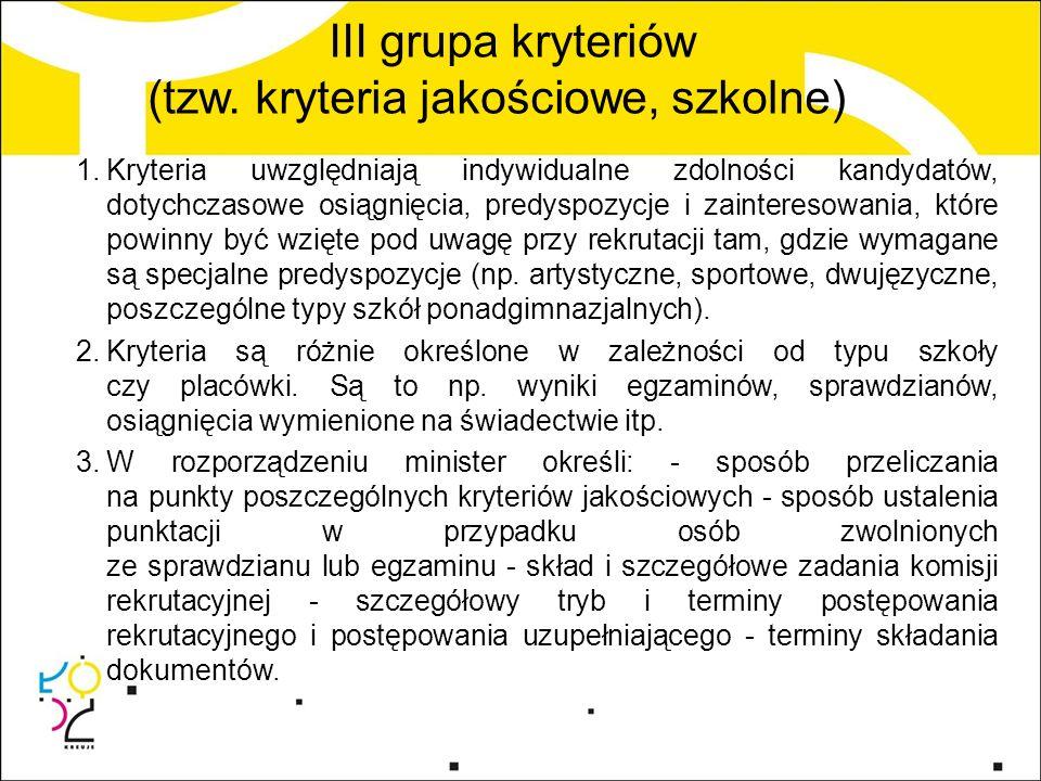 III grupa kryteriów (tzw.
