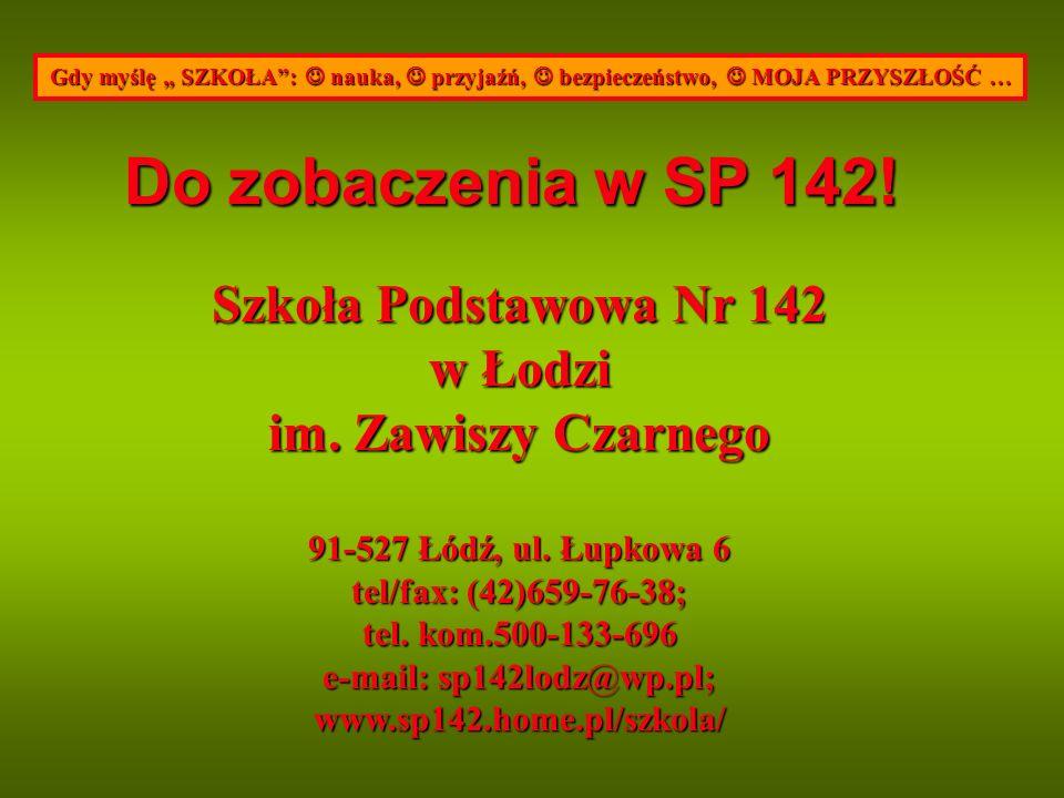 Do zobaczenia w SP 142.
