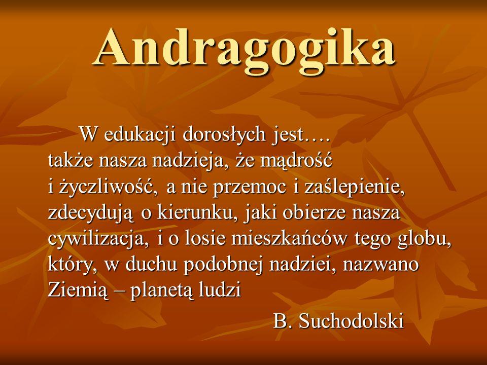 Andragogika W edukacji dorosłych jest….