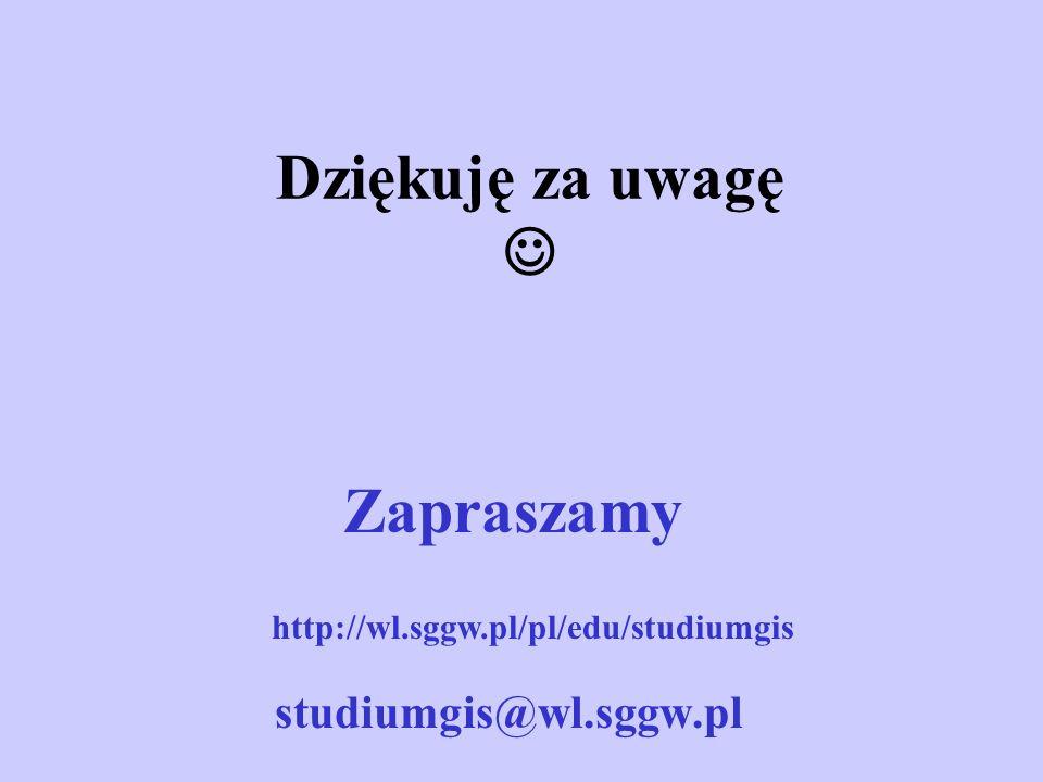 Dziękuję za uwagę studiumgis@wl.sggw.pl http://wl.sggw.pl/pl/edu/studiumgis Zapraszamy