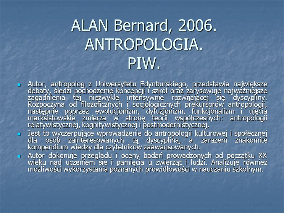 ALAN Bernard, 2006.ANTROPOLOGIA. PIW.