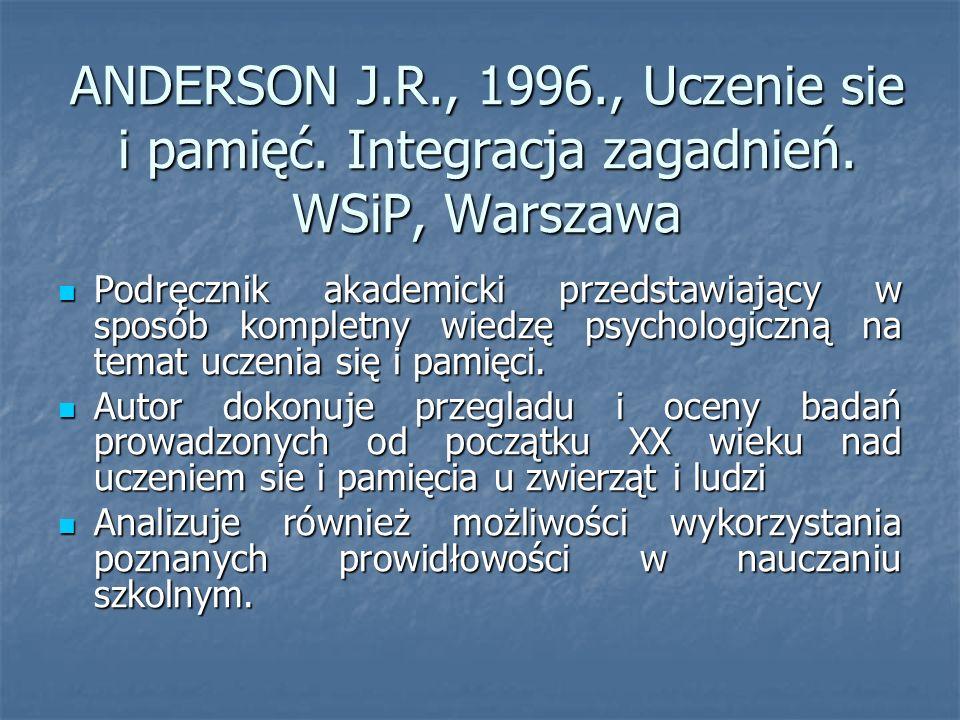 ANDERSON J.R., 1996., Uczenie sie i pamięć.Integracja zagadnień.