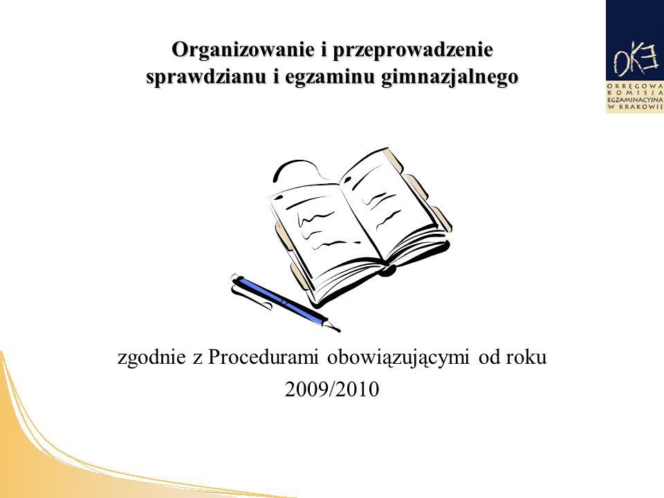 Organizowanie i przeprowadzenie sprawdzianu i egzaminu gimnazjalnego zgodnie z Procedurami obowiązującymi od roku 2009/2010