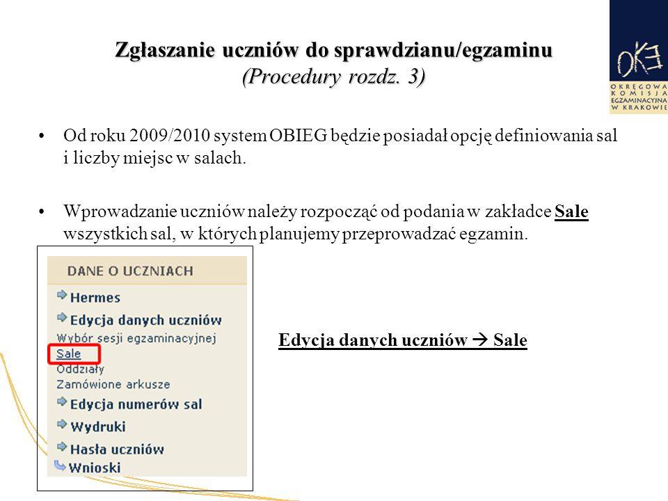 Od roku 2009/2010 system OBIEG będzie posiadał opcję definiowania sal i liczby miejsc w salach.