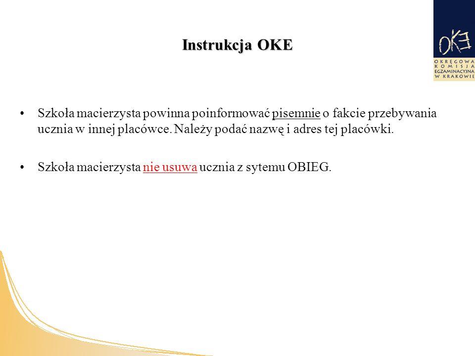 Instrukcja OKE Szkoła macierzysta powinna poinformować pisemnie o fakcie przebywania ucznia w innej placówce.