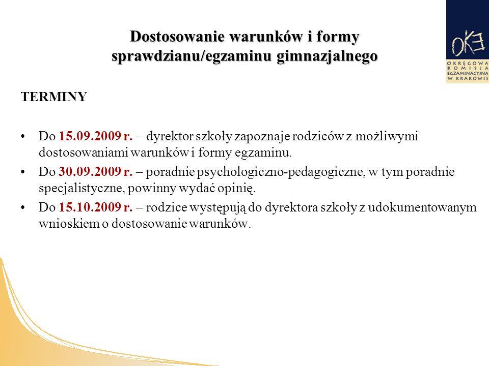 Dostosowanie warunków i formy sprawdzianu/egzaminu gimnazjalnego TERMINY Do 15.09.2009 r.
