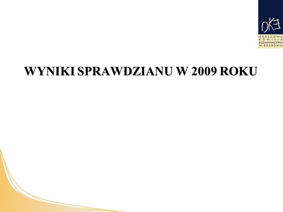 WYNIKI SPRAWDZIANU W 2009 ROKU