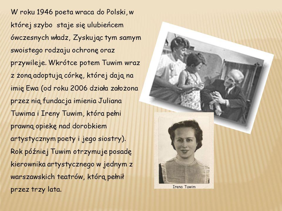W roku 1946 poeta wraca do Polski, w której szybo staje się ulubieńcem ówczesnych władz, Zyskując tym samym swoistego rodzaju ochronę oraz przywileje.