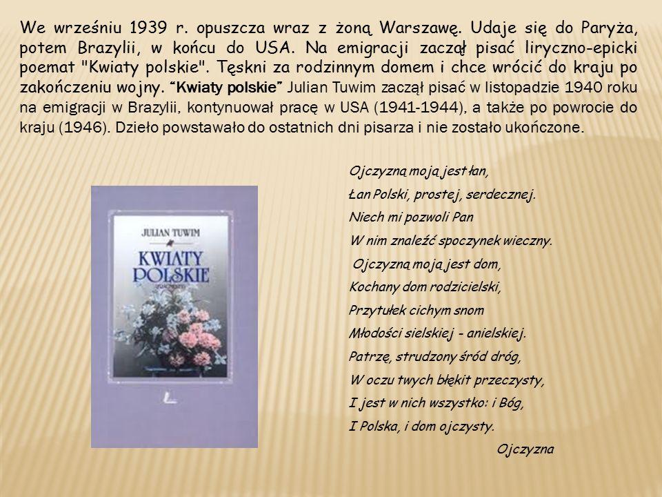 We wrześniu 1939 r. opuszcza wraz z żoną Warszawę.