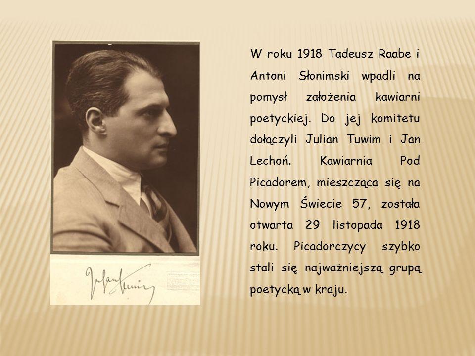 W roku 1918 Tadeusz Raabe i Antoni Słonimski wpadli na pomysł założenia kawiarni poetyckiej.