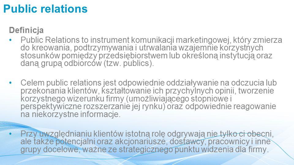 Public relations Definicja Public Relations to instrument komunikacji marketingowej, który zmierza do kreowania, podtrzymywania i utrwalania wzajemnie korzystnych stosunków pomiędzy przedsiębiorstwem lub określoną instytucją oraz daną grupą odbiorców (tzw.