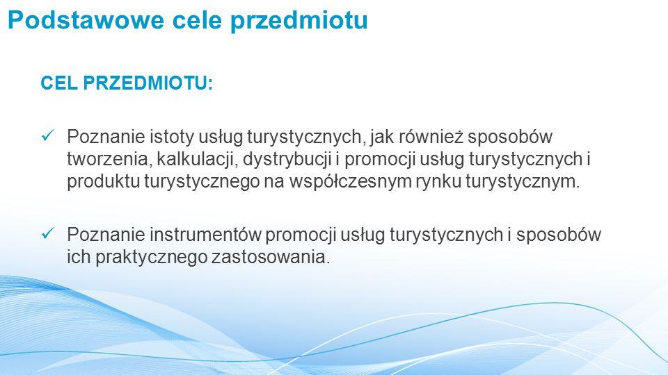 Podstawowe cele przedmiotu CEL PRZEDMIOTU: Poznanie istoty usług turystycznych, jak również sposobów tworzenia, kalkulacji, dystrybucji i promocji usług turystycznych i produktu turystycznego na współczesnym rynku turystycznym.