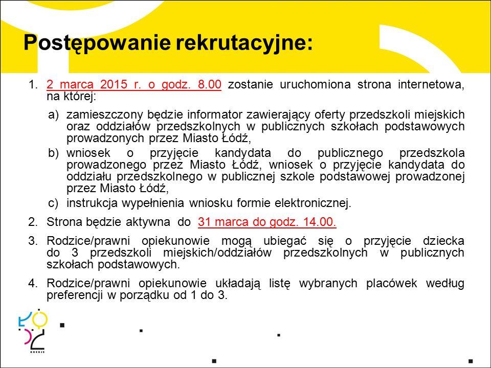 Postępowanie rekrutacyjne: 1.2 marca 2015 r. o godz.