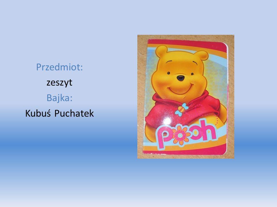 Przedmiot: zeszyt Bajka: Kubuś Puchatek