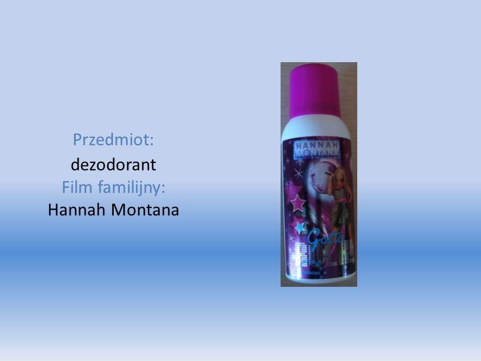 Przedmiot: dezodorant Film familijny: Hannah Montana