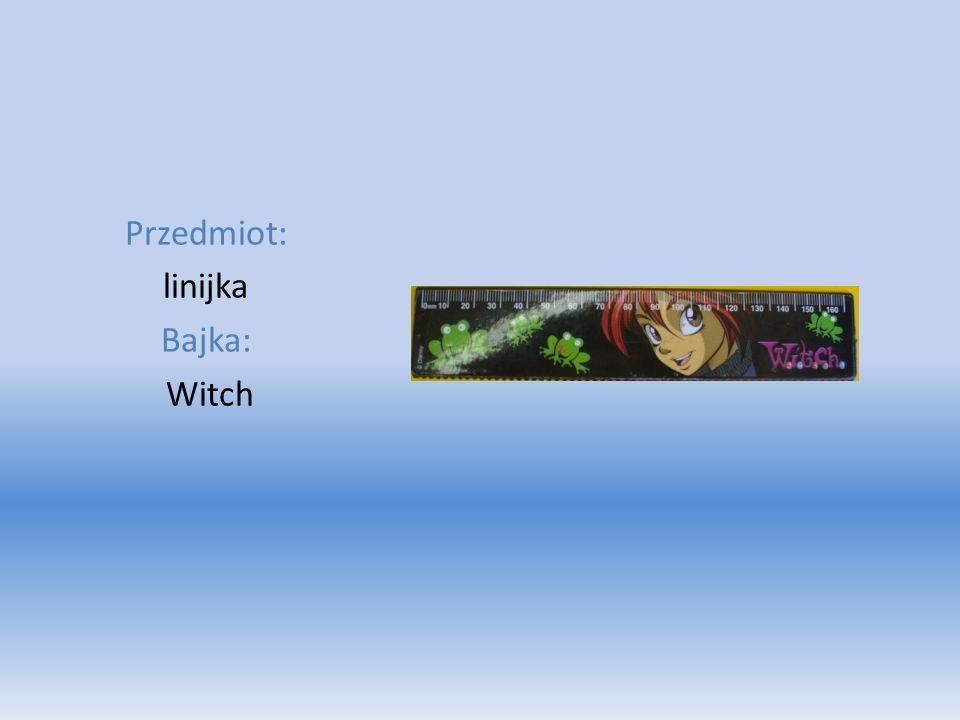 Przedmiot: linijka Bajka: Witch