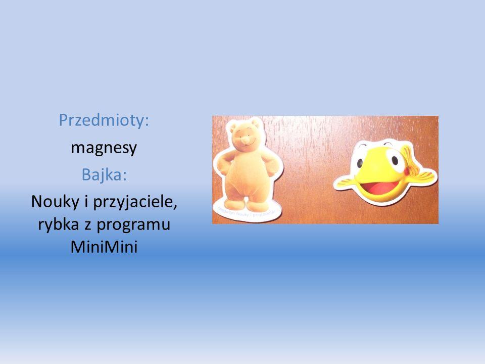 Przedmioty: magnesy Bajka: Nouky i przyjaciele, rybka z programu MiniMini