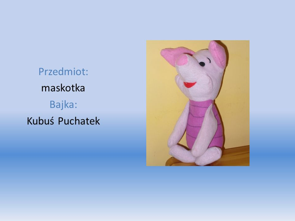 Przedmiot: maskotka Bajka: Kubuś Puchatek