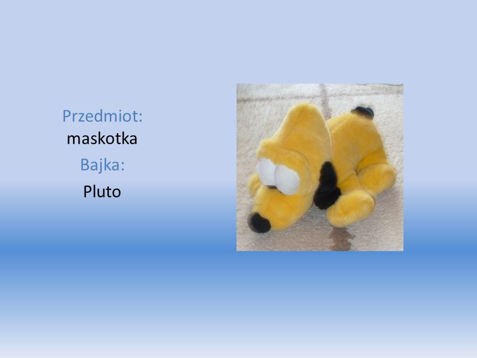 Przedmiot: maskotka Bajka: Pluto