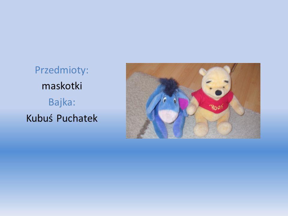 Przedmioty: maskotki Bajka: Kubuś Puchatek