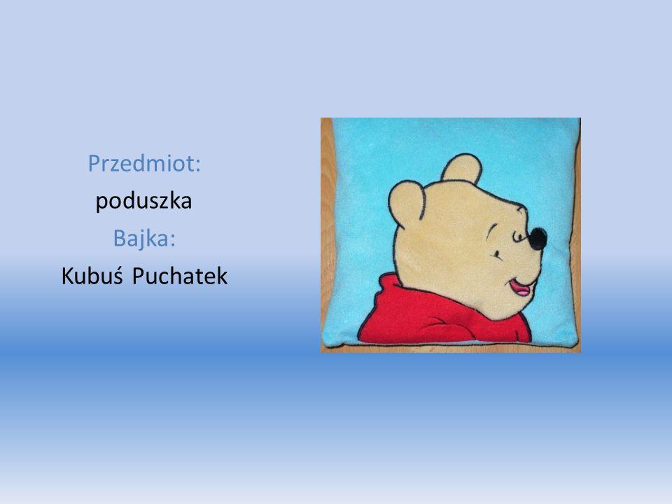 Przedmiot: poduszka Bajka: Kubuś Puchatek