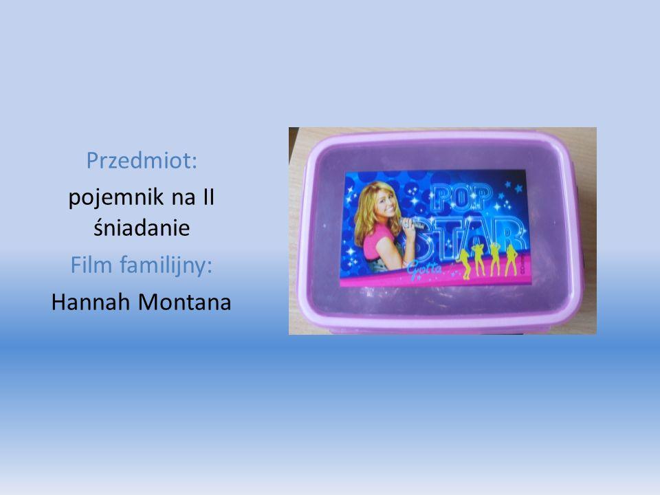 Przedmiot: pojemnik na II śniadanie Film familijny: Hannah Montana