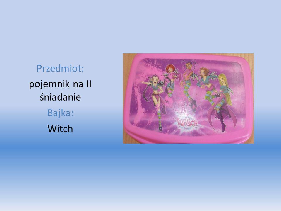 Przedmiot: pojemnik na II śniadanie Bajka: Witch