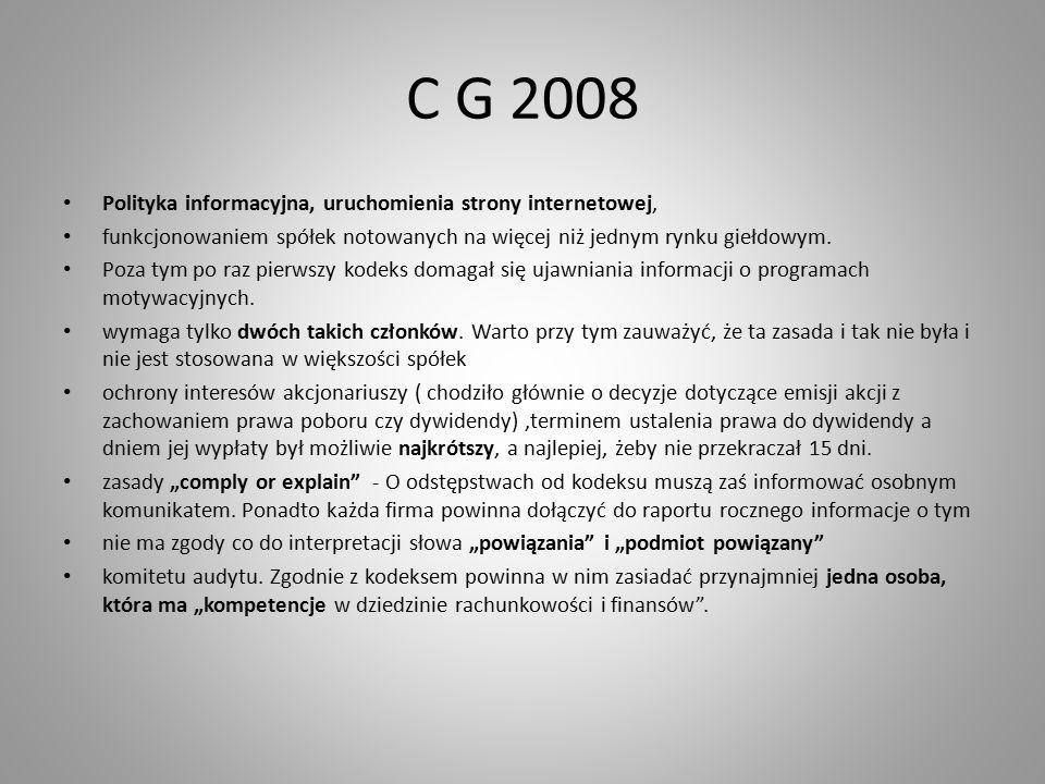 C G 2008 Polityka informacyjna, uruchomienia strony internetowej, funkcjonowaniem spółek notowanych na więcej niż jednym rynku giełdowym.