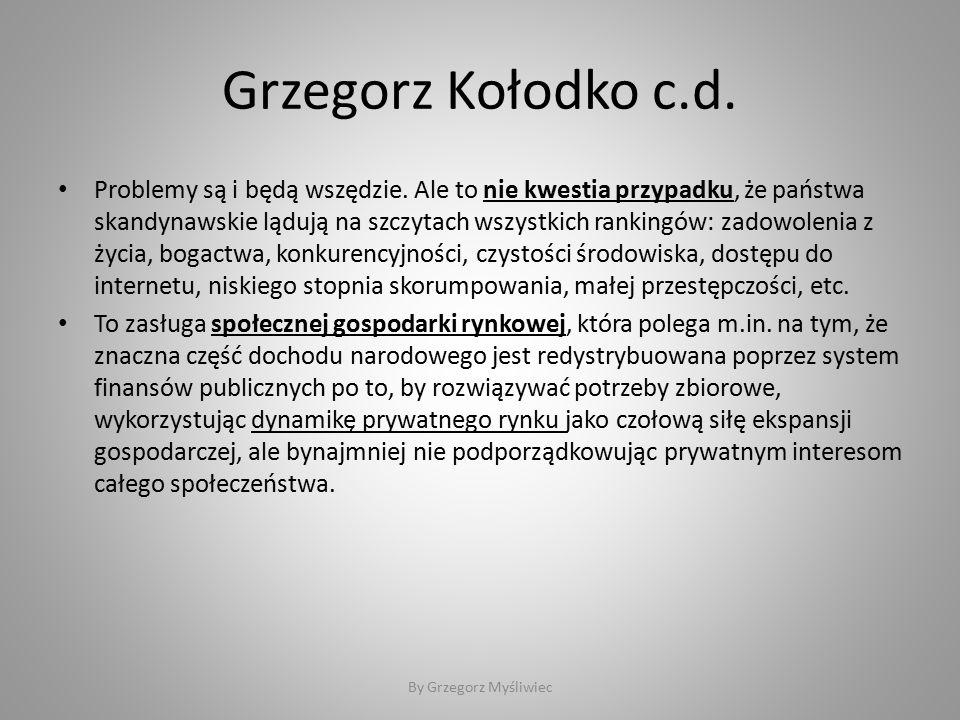 Grzegorz Kołodko c.d. Problemy są i będą wszędzie.