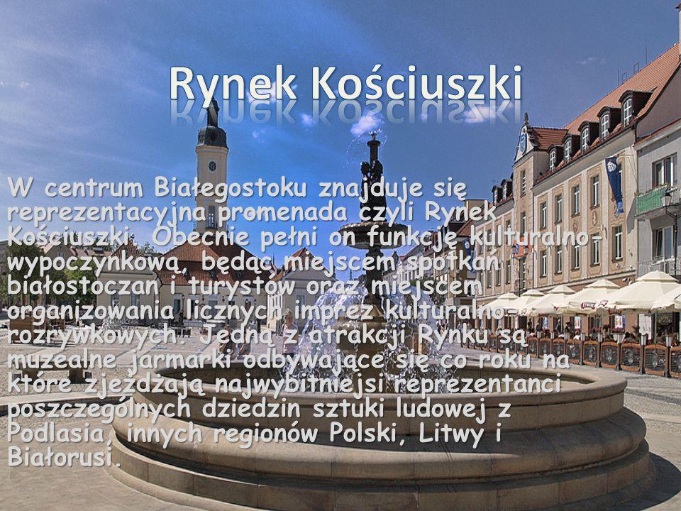 W centrum Białegostoku znajduje się reprezentacyjna promenada czyli Rynek Kościuszki. Obecnie pełni on funkcję kulturalno- wypoczynkową, będąc miejsce