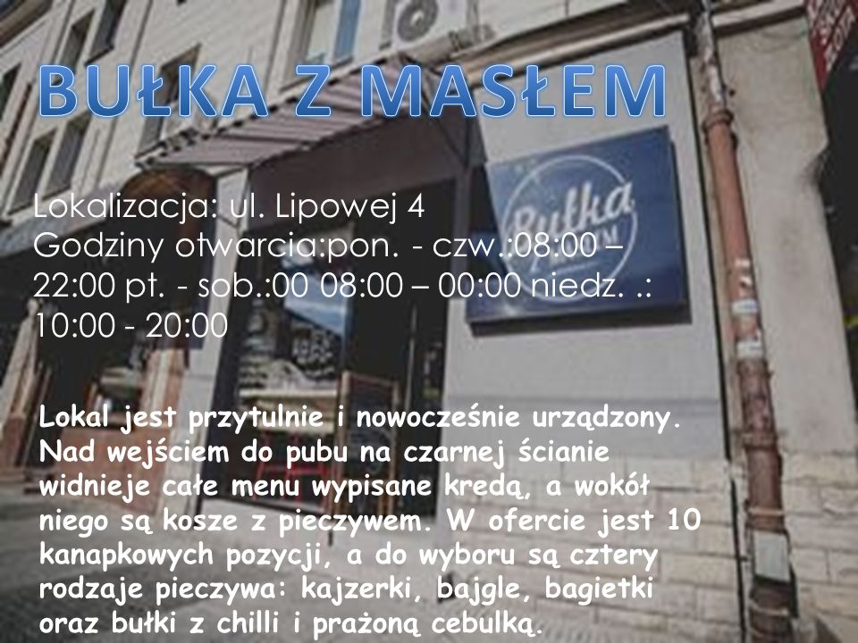Lokalizacja: ul. Lipowej 4 Godziny otwarcia:pon. - czw.:08:00 – 22:00 pt.