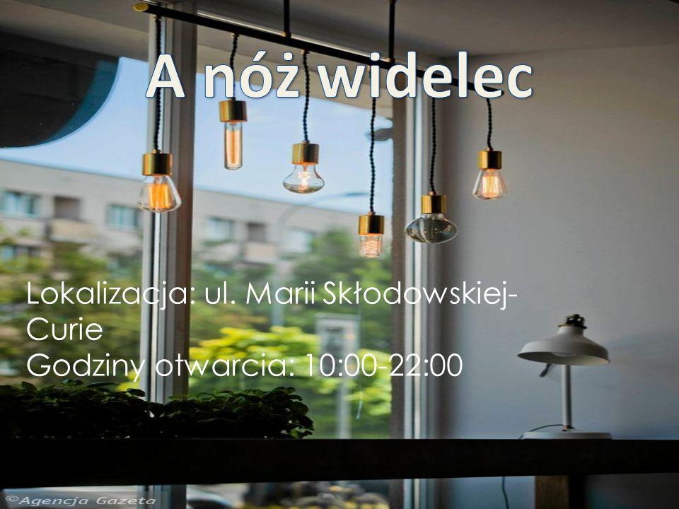 Lokalizacja: ul. Marii Skłodowskiej- Curie Godziny otwarcia: 10:00-22:00