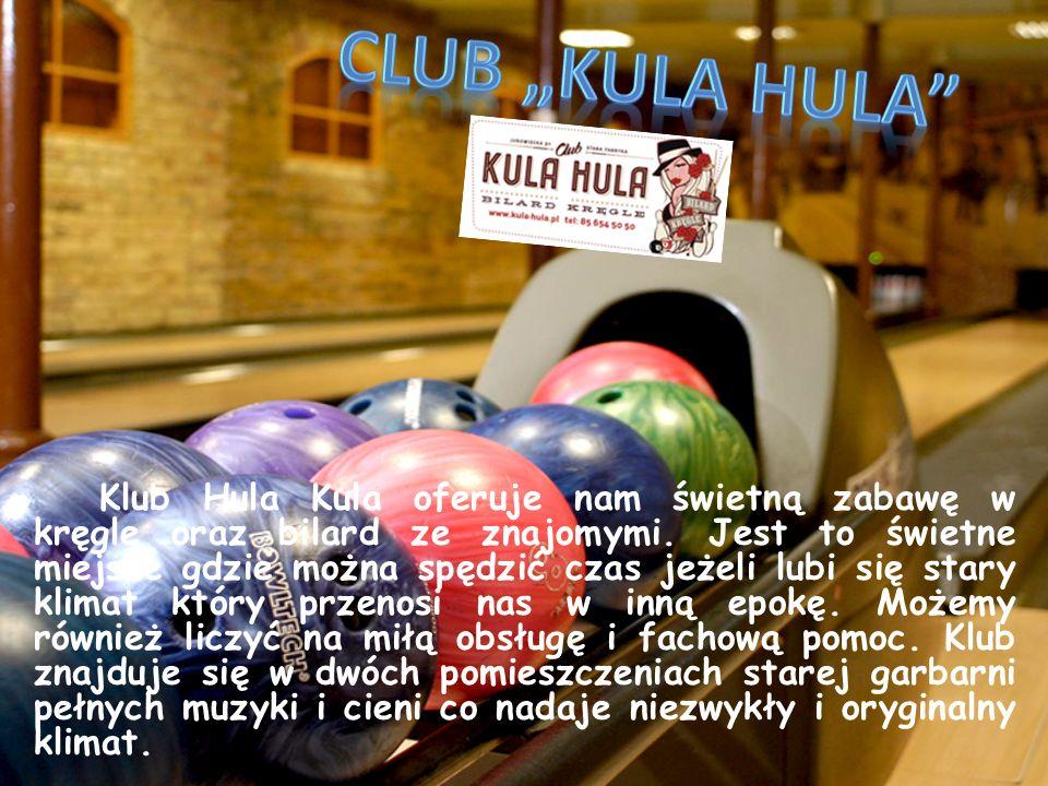 Klub Hula Kula oferuje nam świetną zabawę w kręgle oraz bilard ze znajomymi. Jest to świetne miejsce gdzie można spędzić czas jeżeli lubi się stary kl
