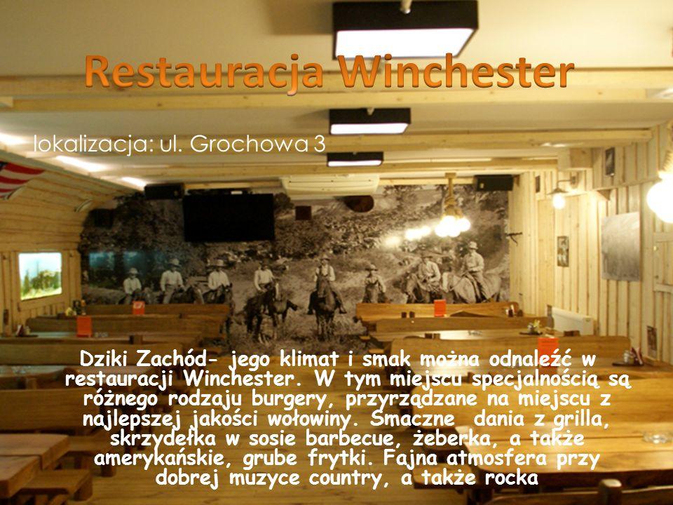 Dziki Zachód- jego klimat i smak można odnaleźć w restauracji Winchester. W tym miejscu specjalnością są różnego rodzaju burgery, przyrządzane na miej