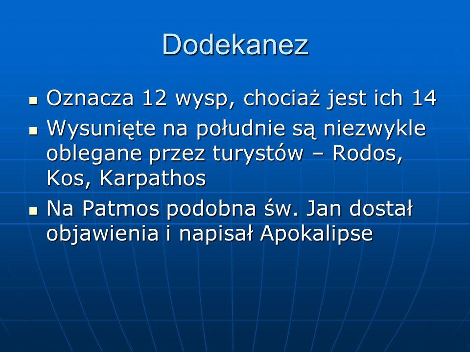 Dodekanez Oznacza 12 wysp, chociaż jest ich 14 Oznacza 12 wysp, chociaż jest ich 14 Wysunięte na południe są niezwykle oblegane przez turystów – Rodos