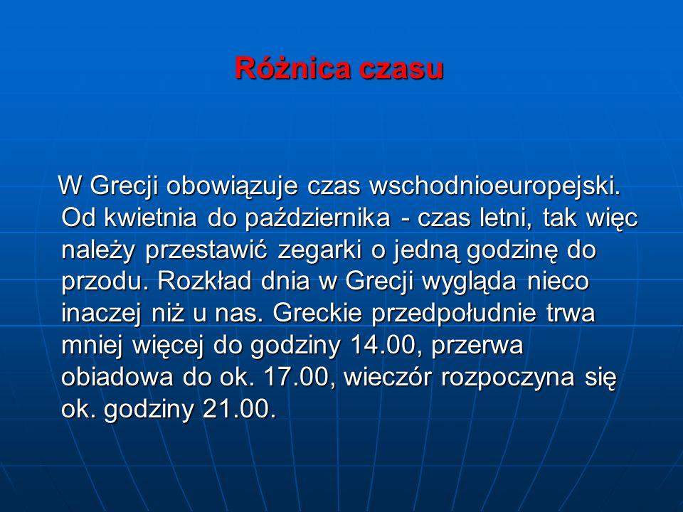 Różnica czasu W Grecji obowiązuje czas wschodnioeuropejski. Od kwietnia do października - czas letni, tak więc należy przestawić zegarki o jedną godzi
