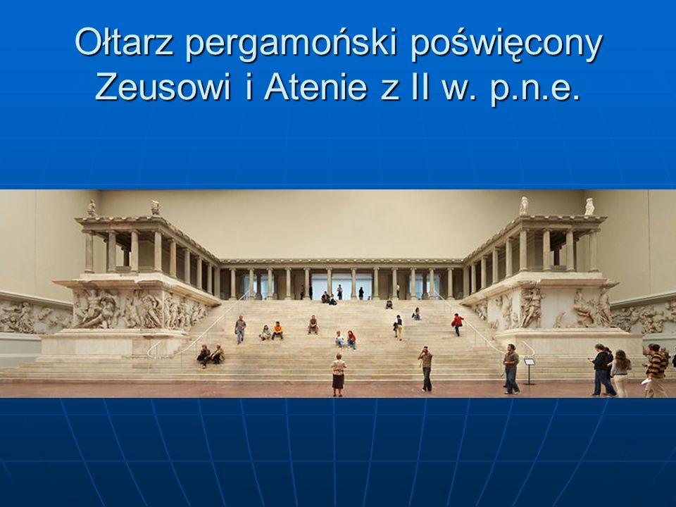 Ołtarz pergamoński poświęcony Zeusowi i Atenie z II w. p.n.e.