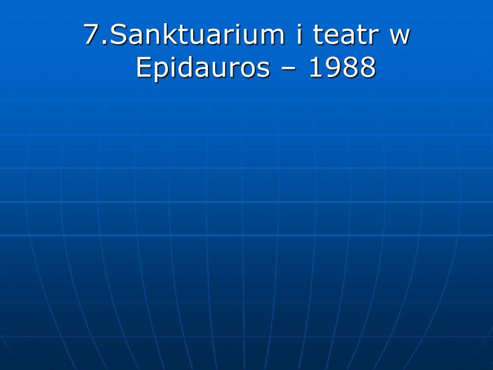 7.Sanktuarium i teatr w Epidauros – 1988