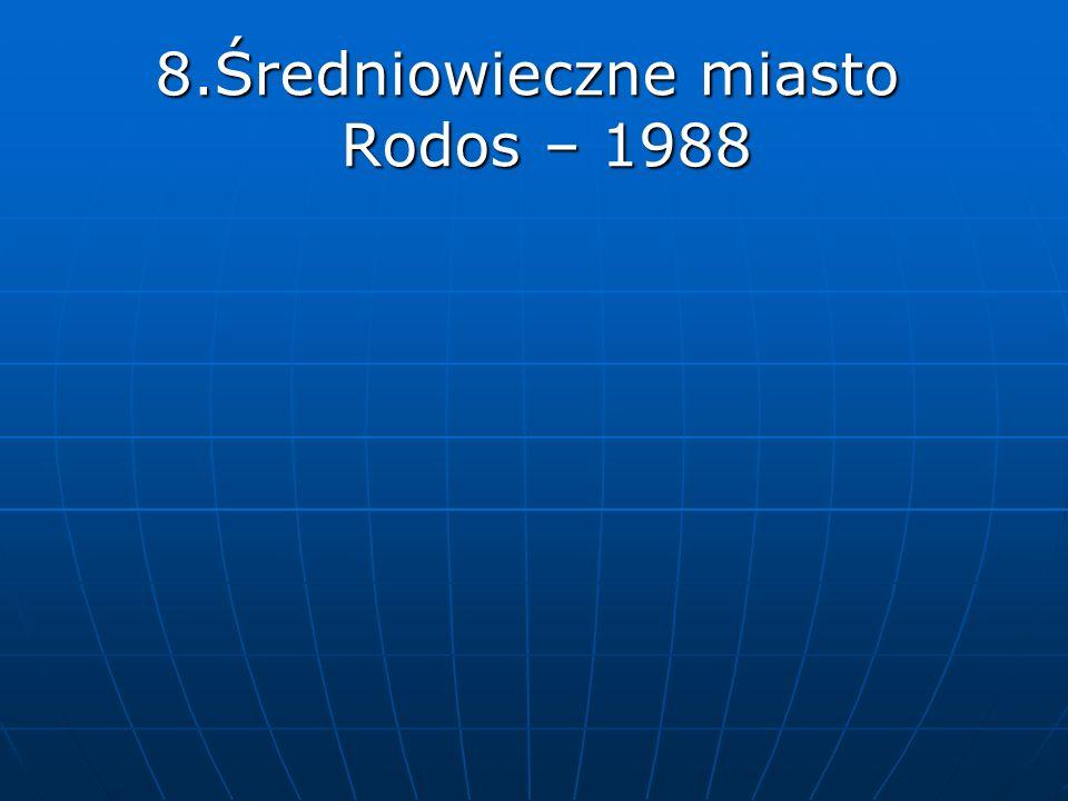 8.Średniowieczne miasto Rodos – 1988