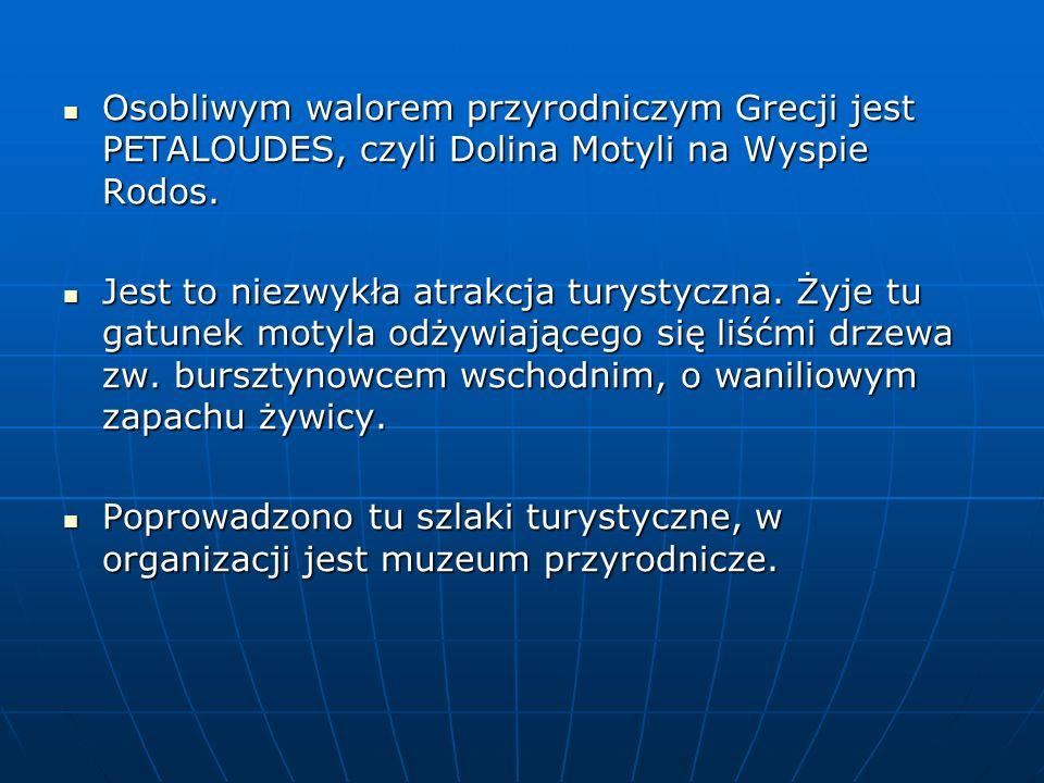 Osobliwym walorem przyrodniczym Grecji jest PETALOUDES, czyli Dolina Motyli na Wyspie Rodos. Osobliwym walorem przyrodniczym Grecji jest PETALOUDES, c