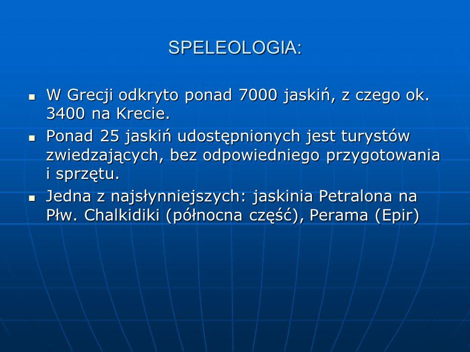 SPELEOLOGIA: W Grecji odkryto ponad 7000 jaskiń, z czego ok. 3400 na Krecie. W Grecji odkryto ponad 7000 jaskiń, z czego ok. 3400 na Krecie. Ponad 25