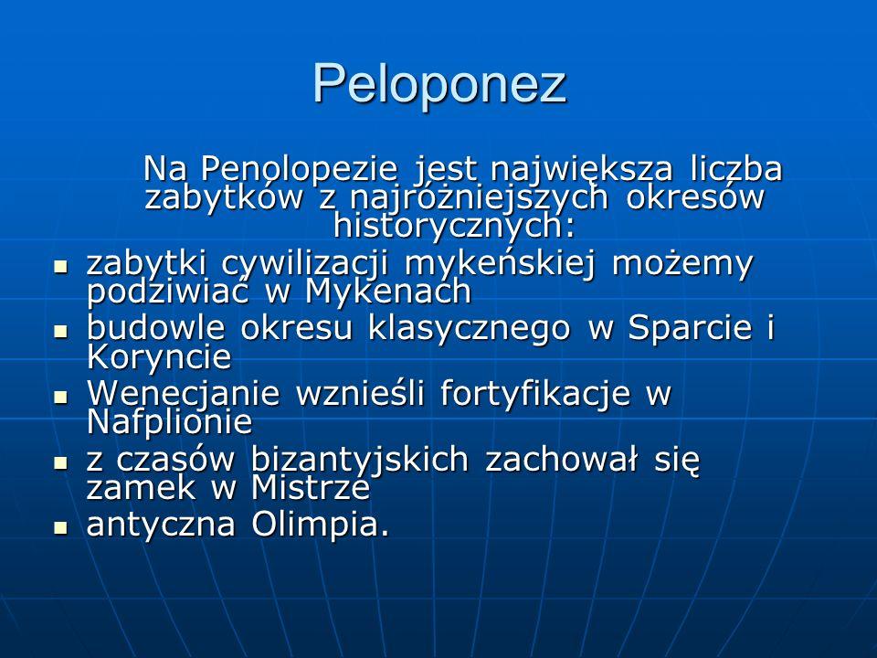 Peloponez Na Penolopezie jest największa liczba zabytków z najróżniejszych okresów historycznych: Na Penolopezie jest największa liczba zabytków z naj
