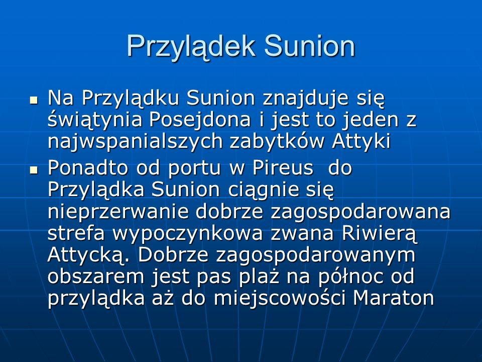 Przylądek Sunion Na Przylądku Sunion znajduje się świątynia Posejdona i jest to jeden z najwspanialszych zabytków Attyki Na Przylądku Sunion znajduje