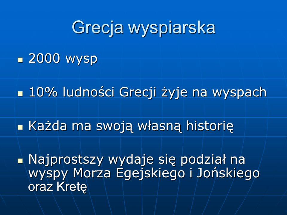 Grecja wyspiarska 2000 wysp 2000 wysp 10% ludności Grecji żyje na wyspach 10% ludności Grecji żyje na wyspach Każda ma swoją własną historię Każda ma