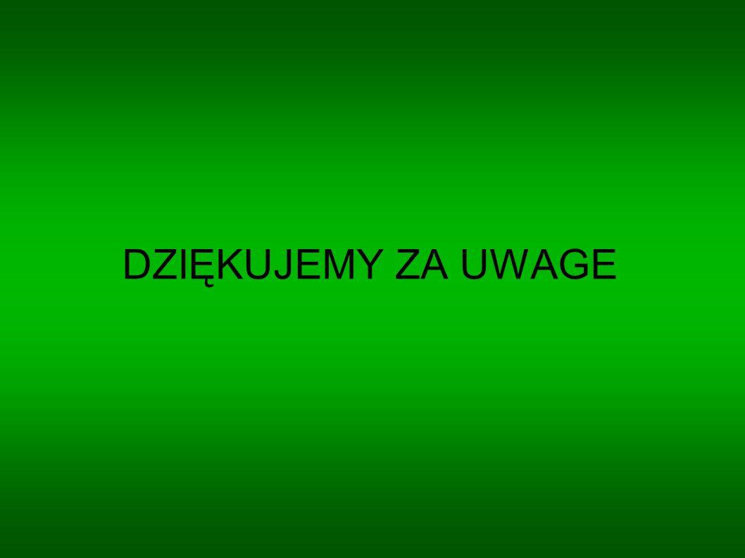 DZIĘKUJEMY ZA UWAGE