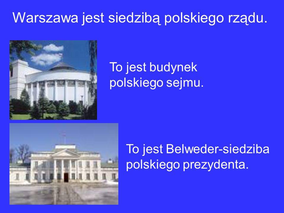 Warszawa jest siedzibą polskiego rządu. To jest budynek polskiego sejmu.