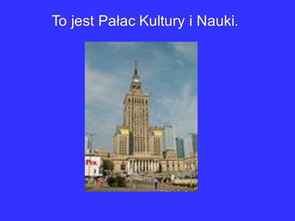 To jest Pałac Kultury i Nauki.