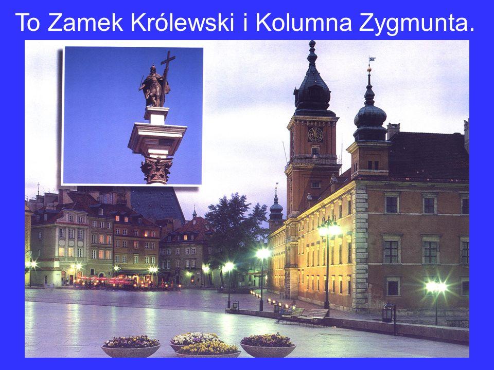 To Zamek Królewski i Kolumna Zygmunta.